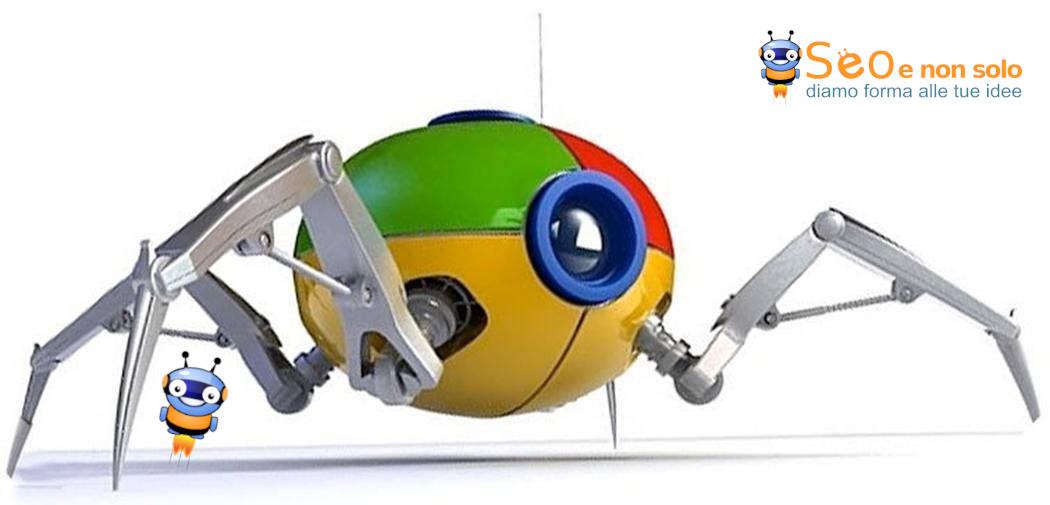 Lo spider di Google cerca i nuovi siti web e le modifiche alle pagine già inserita nel suo indice